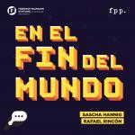 En el Fin del mundo es un podcast del proyecto Sonido Libre de la Fundación para el Progreso FPP que analiza los asuntos globales para sobrevivir en un mundo volátil, incierto, complejo y ambiguo.